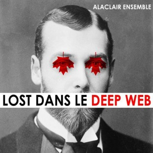 ALACLAIR-ENSEMBLE-LOST-DANS-LE-DEEP-WEB